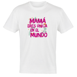 Camiseta Mamá eres unica en...
